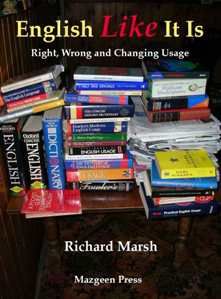 English Like It Is: Right, Wrong and Changing Usage